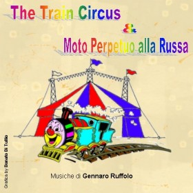 THE TRAIN CIRCUS E MOTO PERPETUO ALLA RUSSA